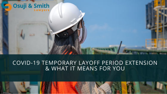 COVID-19 Temporary Layoff Period Extension & What It Means for You