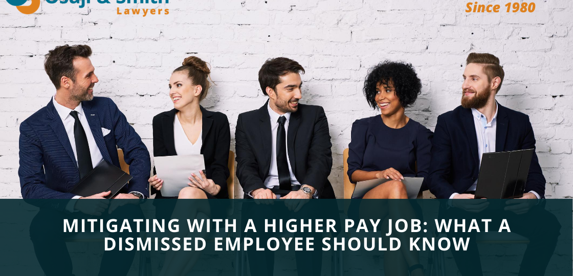 MITIGATING WITH A HIGHER PAY JOB WHAT A DISMISSED EMPLOYEE SHOULD KNOW