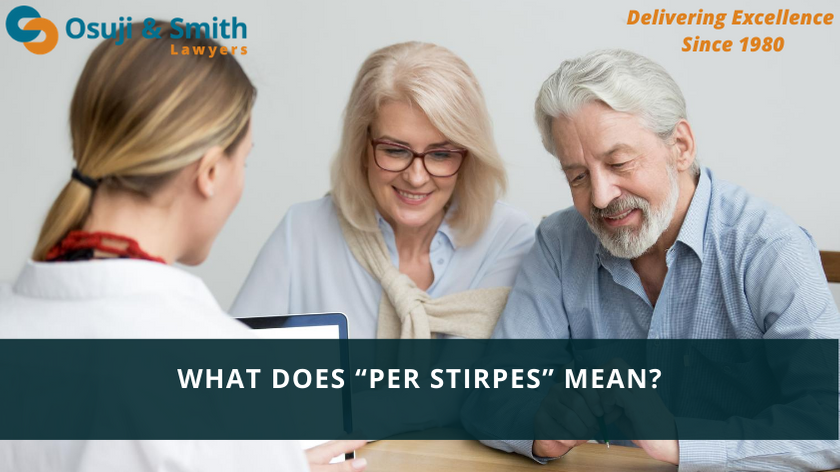 """What Does """"Per Stirpes"""" Mean"""