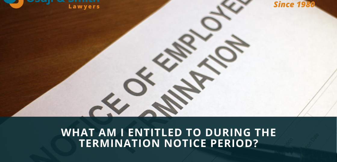 What am I Entitled to During the Termination Notice Period