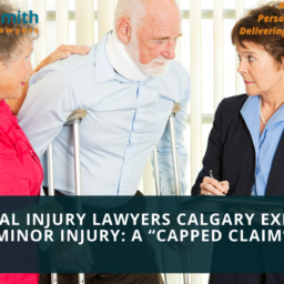 "PERSONAL INJURY LAWYERS CALGARY EXPLAINS - Minor Injury A ""Capped Claim"""
