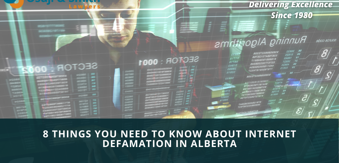 8 Things You Need to Know About Internet Defamation in Alberta