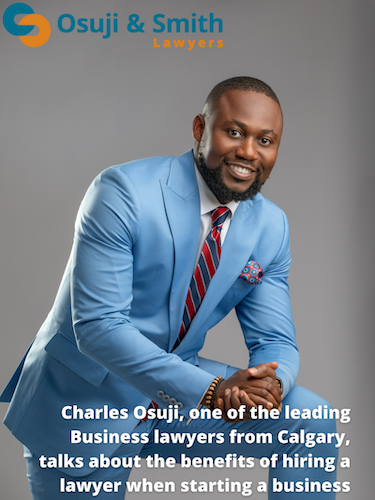 Corporate_Lawyer_Charles_Osuji__one_of_the_leading_Business_lawyers_from_Calgary__talks_about_the_benefits_of_hiring_a_lawyer_when_starting_a_business