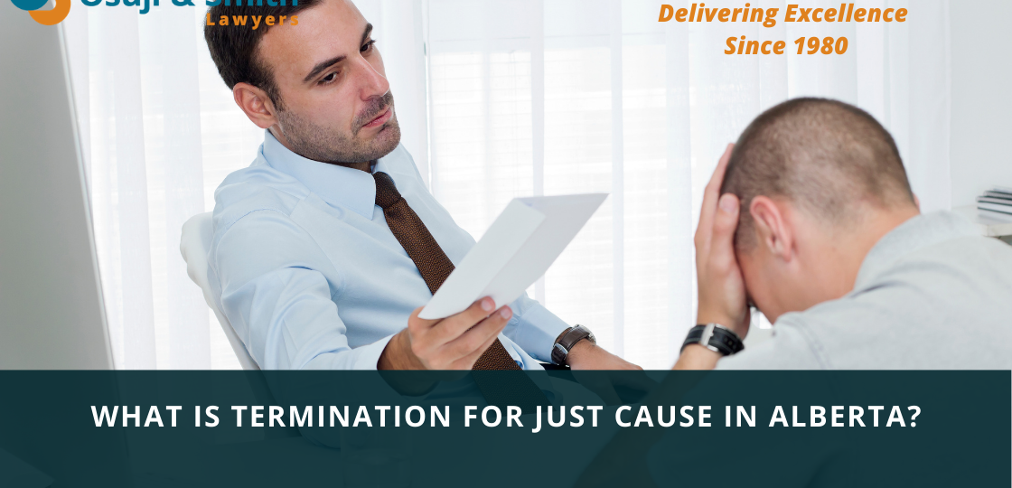 Calgary Employment Lawyers - What is Termination for Just Cause in Calgary Alberta