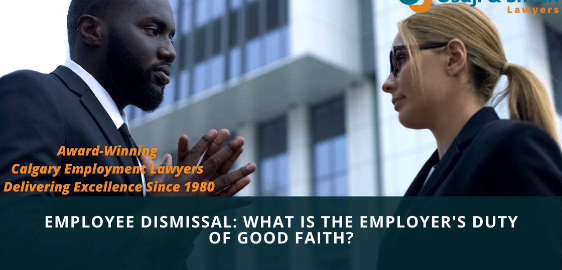 Calgary Employee Dismissal What is the Employer's Duty of Good Faith