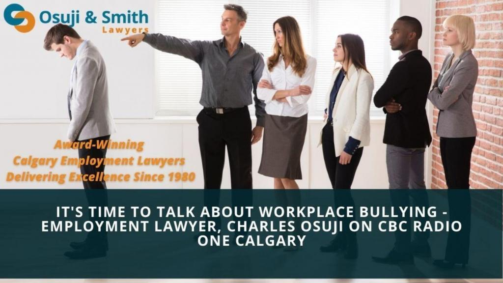 IT_S_TIME_TO_TALK_ABOUT_WORKPLACE_BULLYING_-_EMPLOYMENT_LAWYER__CHARLES_OSUJI_ON_CBC_RADIO_ONE_CALGARY