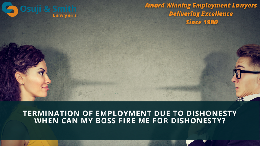 Termination of employment due to dishonesty - When can my boss fire me for dishonesty