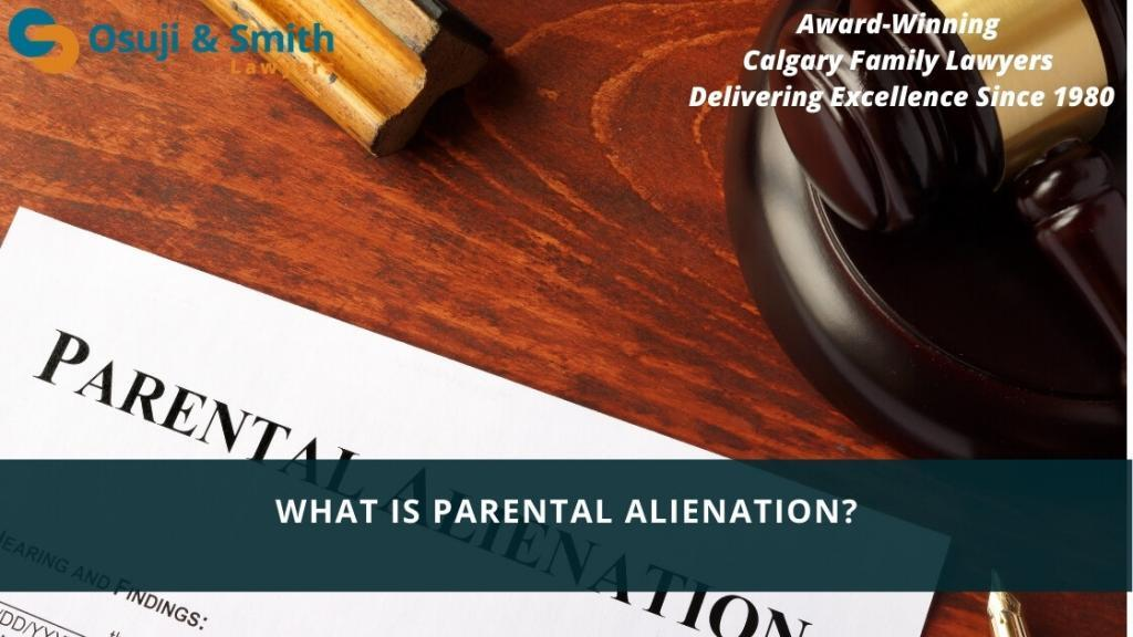Calgary Family Lawyers - What is parental alienation