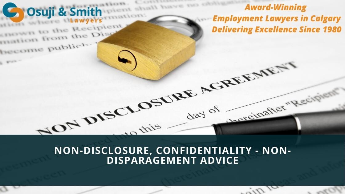 Calgary Non-Disclosure, Confidentiality & Non-Disparagement Advice Agreements