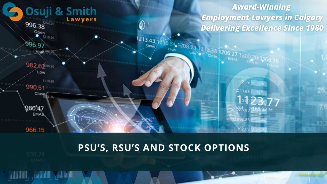 Calgary PSU's, RSU's and Stock Options - Calgary employment lawyers, performance share unit, restricted stock unit
