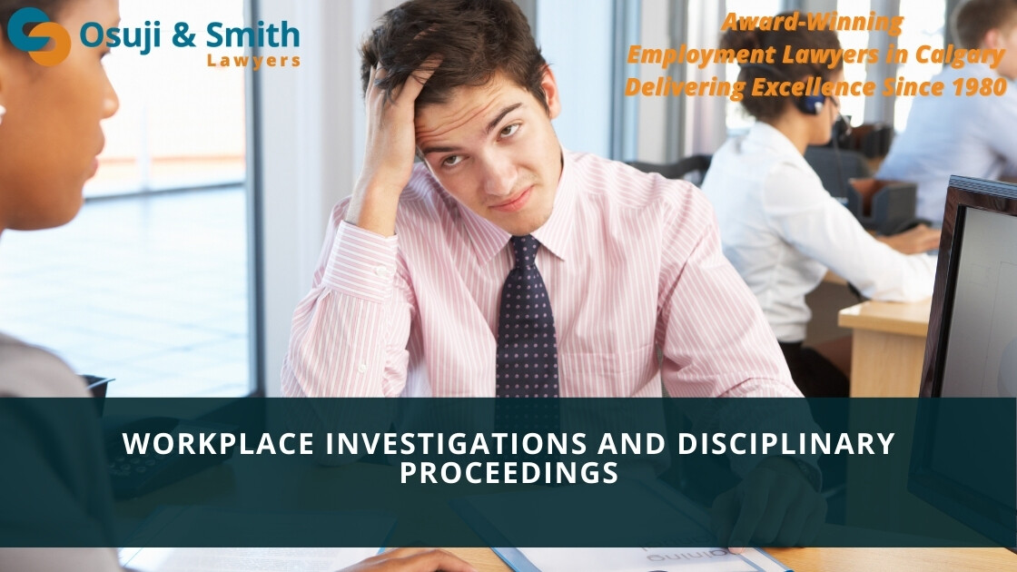 Calgary Workplace Investigations and Disciplinary Proceedings