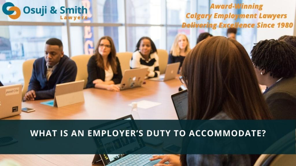 What is an Employer's Duty to Accommodate Calgary Employment Lawyers