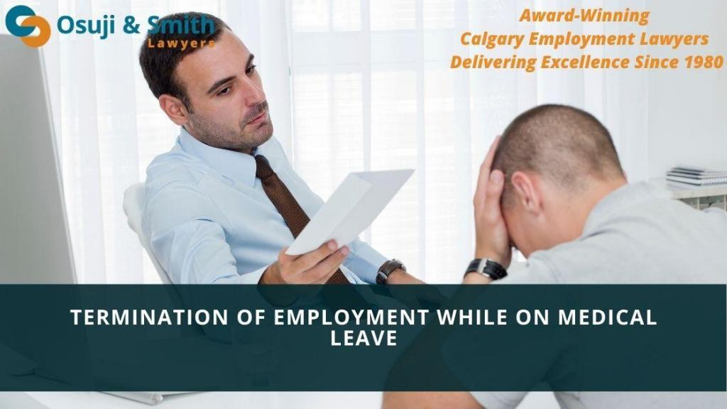 Termination of Employment while on Medical Leave - Calgary Employment Lawyers