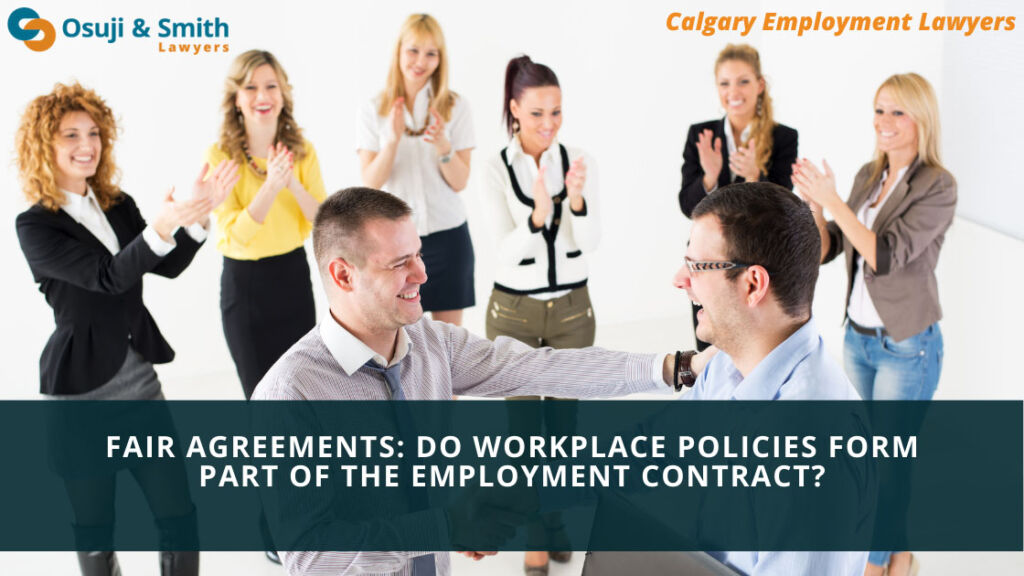 Fair Agreements: Do Workplace Policies Form Part of the Employme