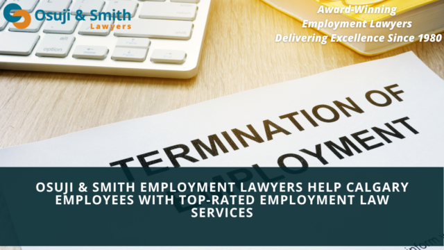 Osuji and Smith Employment Lawyers Help Calgary Employees with Top-Rated Employment Law Services