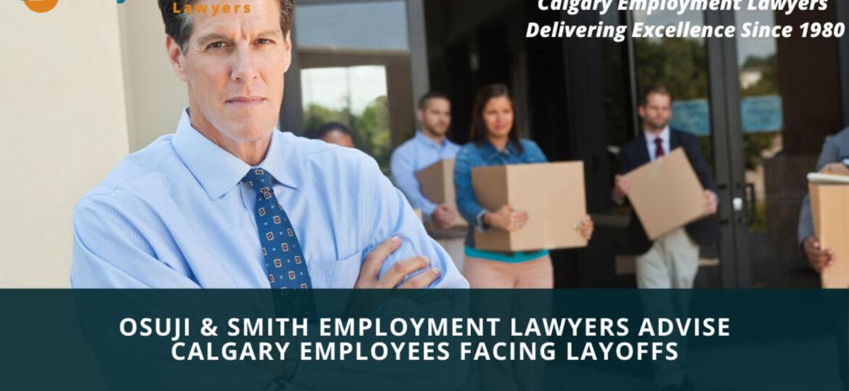 Osuji & Smith Employment Lawyers Advise Calgary Employees Facing Layoffs