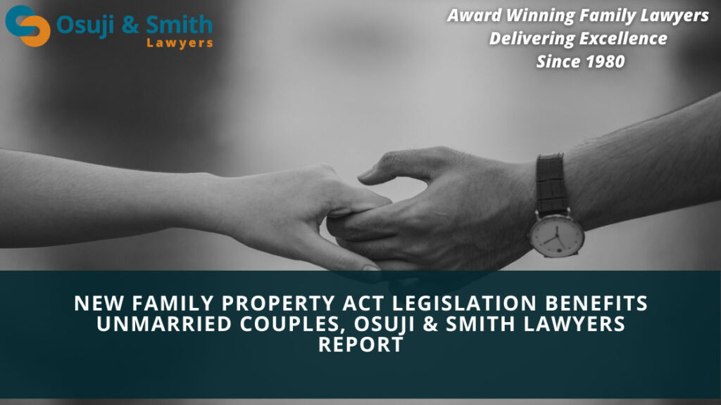 New Family Property Act Legislation Benefits Unmarried Couples