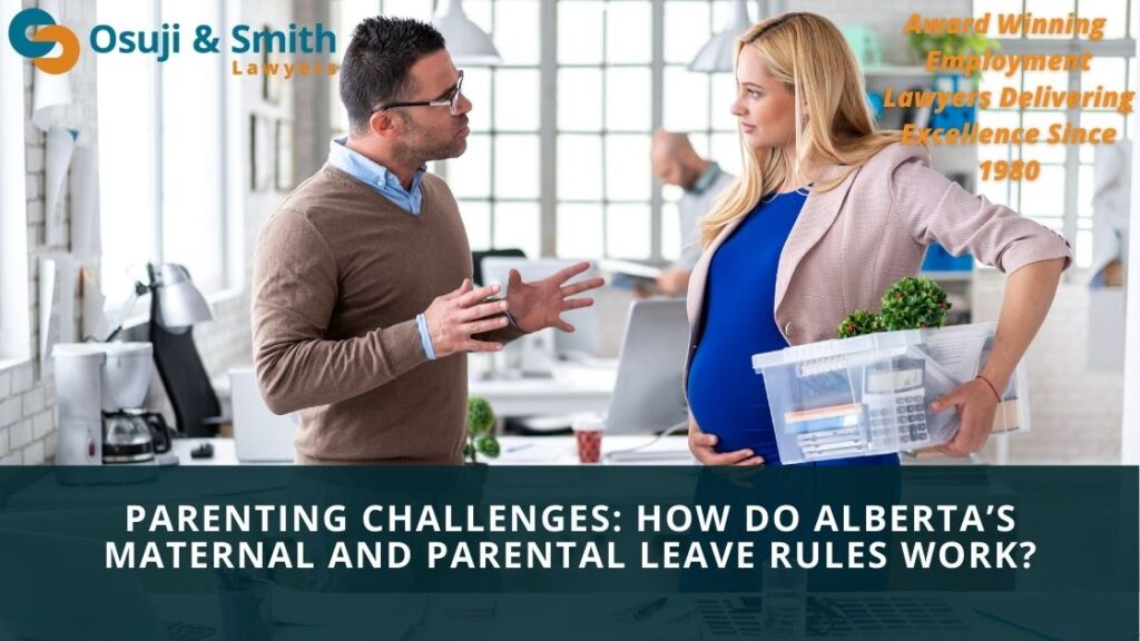 Calgary Parenting Challenges How do Alberta's Maternal and Parental Leave Rules Work