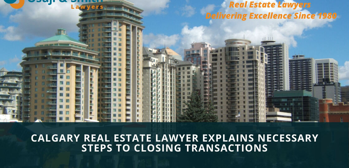 Calgary Real Estate Lawyers Explains Necessary Steps to Closing