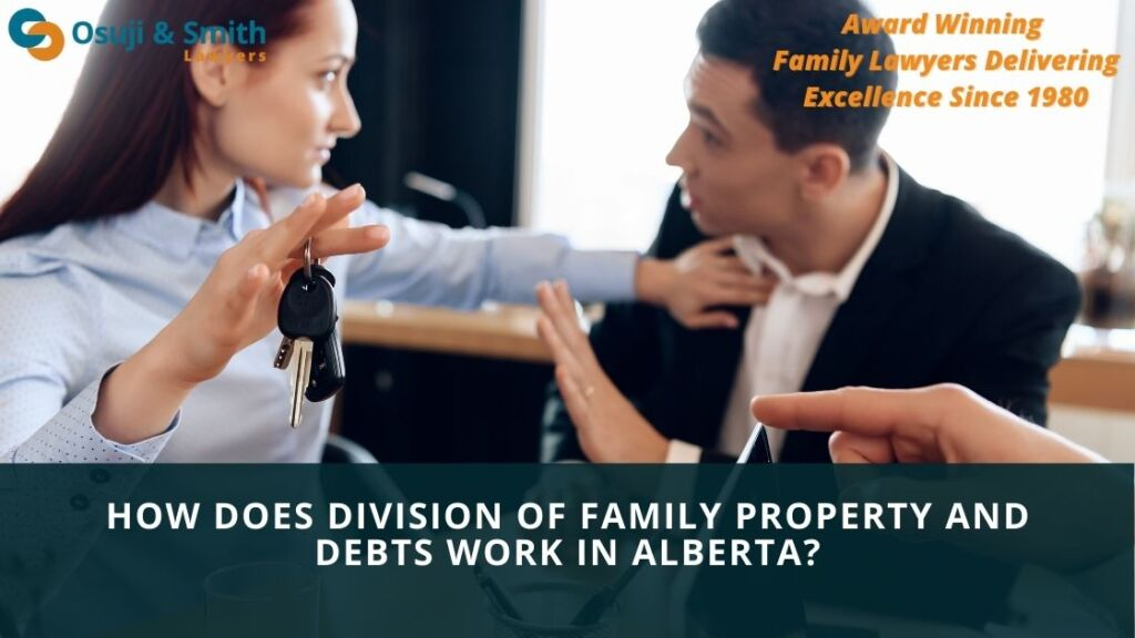 How does DIVISION OF FAMILY PROPERTY and debts work in Alberta