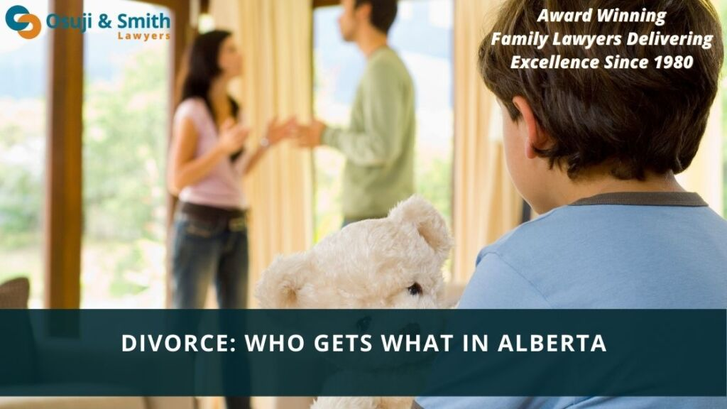 DIVORCE: WHO GETS WHAT IN ALBERTA - Calgary Family and Divorce Lawyers