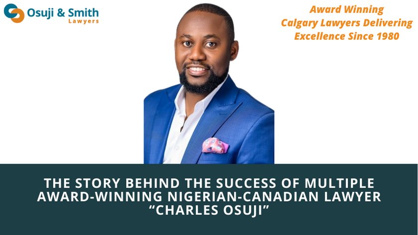 """The Story Behind the Success of Multiple Award-Winning Nigerian-Canadian Lawyer """"Charles Osuji"""""""