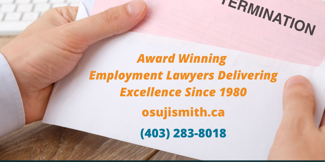 Termination for Cause: What the Employer Must Prove - 3 Recent Just Cause Termination Cases in Alberta Important for Employers